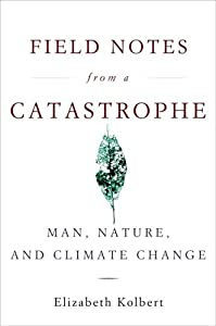 """Cover of """"Field Notes from a Catastrophe:..."""