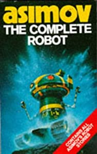 "Cover of ""The Complete Robot (Robot Serie..."