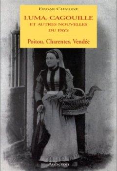 Livres Couvertures de Luma, Cagouille et autres nouvelles du pays. Poitou, Charentes, Vendée