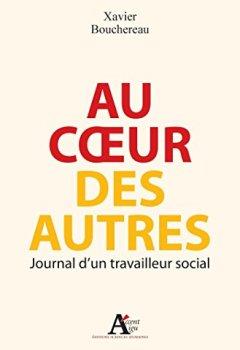 Livres Couvertures de Au coeur des autres. Journal d'un travailleur social: Journal d'un travailleur social