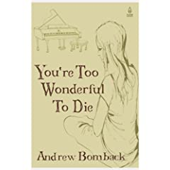 You're Too Wonderful To Die