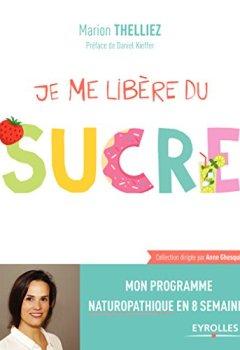 Livres Couvertures de Je me libère du sucre: Mon programme naturopathique en 8 semaines