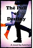 The Pull of Destiny