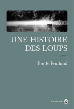 Livres Couvertures de UNE HISTOIRE DES LOUPS