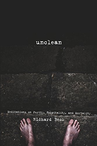 Unclean: Meditations on Purity, Hospitality, and Mortality