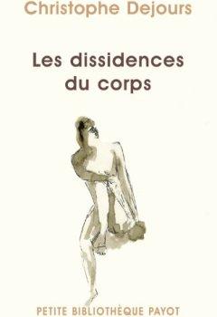 Livres Couvertures de Les dissidences du corps : Répression et subversion en psychosomatique