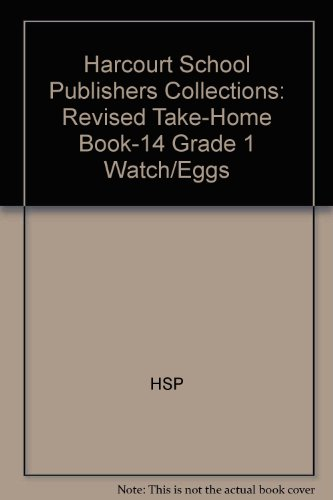 Watch/Eggs, Grade 1 Revised Take-Home Book-14: Harcourt School Publishers Collections