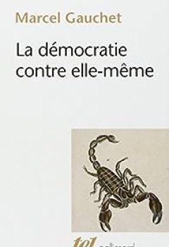 Livres Couvertures de La Démocratie Contre Elle Même