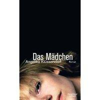 Das Mädchen : Roman / Angelika Klüssendorf