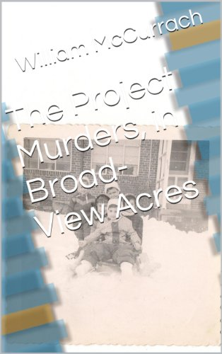 The Project Murders, in Broad-View Acres