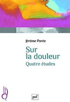 Livres Couvertures de Sur La Douleur: Quatre études