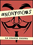 Anonymous. La grande truffa (Italian Edition)