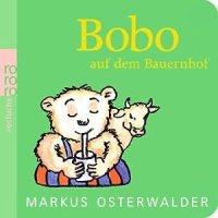 Bobo auf dem Bauernhof / Markus Osterwalder