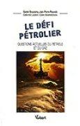 Le défi pétrolier : Questions actuelles du pétrole et du gaz