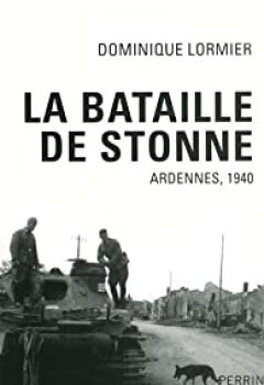 La Bataille De Stonne : Ardennes, Mai 1940