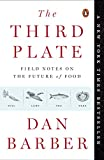 The Third Plate: Field Notes on the Future of Food