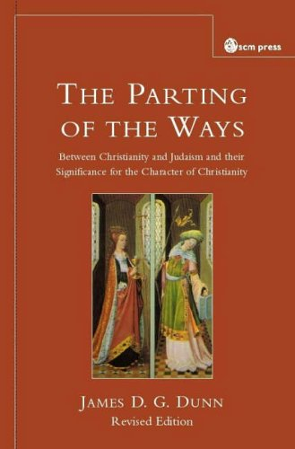 The Partings of the Ways: Between Christianity and Judaism and Their Significance for the Character of Christianity
