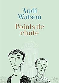Points de chute par Andi Watson