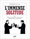L'Immense Solitude, avec Friedrich Nietzsche et Cesare Pavese, orphelins sous le ciel de Turin par Frédéric Pajak