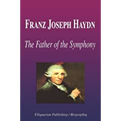 Franz Joseph Haydn - The Father of the Symphony