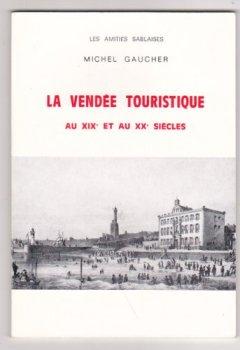 Livres Couvertures de La Vendée touristique : Au XIXe et au XXe siècles