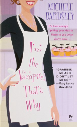 I'm the Vampire, That's Why (Broken Heart, Oklahoma, Book 1)