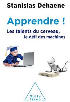 Livres Couvertures de Apprendre !: Les talents du cerveau, le défi des machines