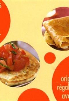 Livres Couvertures de O les bonnes crêpes ! : Crêpes, pancakes, blinis sucrés ou salés