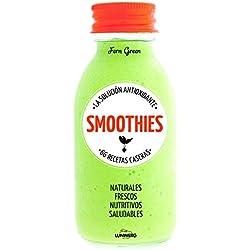 Smoothies. La Solución Antioxidante. 66 Recetas Caseras