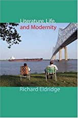 Literature, Life, and Modernity (Columbia Themes in Philosophy, Social Criticism, and the Arts)
