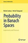Probability in Banach Spaces: Isoperimetry And Processes