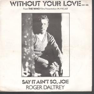 "WITHOUT YOUR LOVE 7 INCH (7"" VINYL 45) BELGIAN POLYDOR 1980"