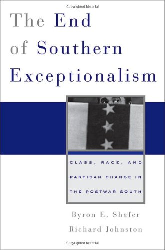 The End of Southern Exceptionalism: Class, Race, and Partisan Change in the Postwar South