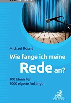 Buchdeckel von Wie fange ich meine Rede an?: 100 Ideen für 1000 eigene Anfänge (Beck kompakt)
