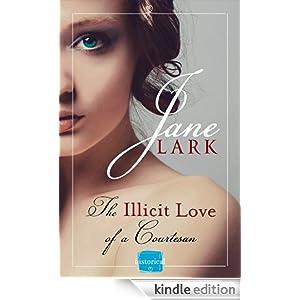 The Illicit Love of a Courtesan: HarperImpulse Historical Romance