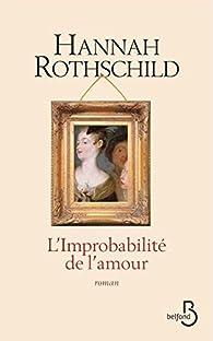 L\'Improbabilité de l\'amour par Hannah Rothschild