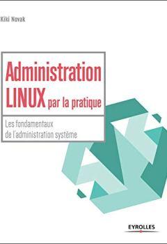 Livres Couvertures de Administration Linux par la pratique : Tome 1, L'administration système