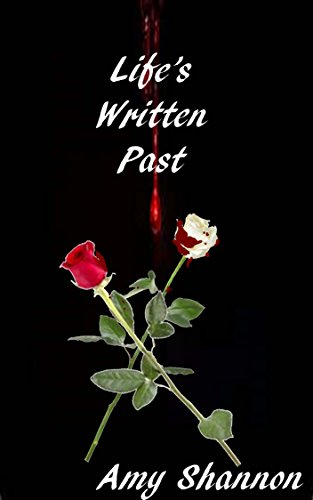 Life's Written Past, by Amy Shannon
