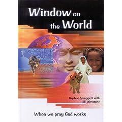 Window on the World: When We Pray God Works [WINDOW ON THE WORLD]