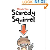 Scaredy Squirrel, by Melanie Watt