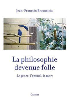 Livres Couvertures de La philosophie devenue folle: Le genre, l'animal, la mort