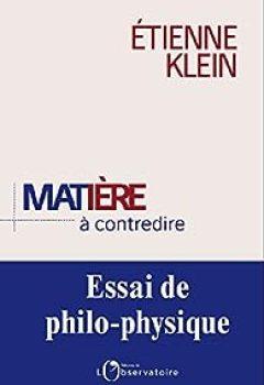 Livres Couvertures de Matière à Contredire : Essai De Philo Physique