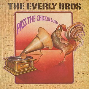 Everly Brothers - Pass the Chicken and Listen