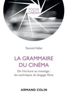 Livres Couvertures de La grammaire du cinéma - De l'écriture au montage : les techniques du langage filmé