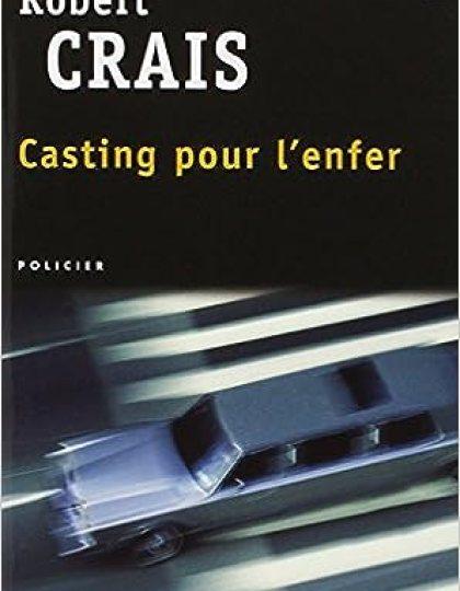 Casting pour l'enfer - Robert Crais