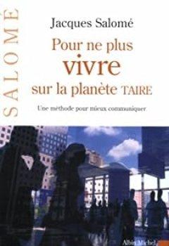 Livres Couvertures de Pour Ne Plus Vivre Sur La Planète Taire. Une Méthode Pour Mieux Communiquer