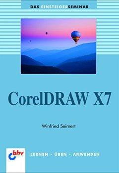 Buchdeckel von CorelDRAW X7 (Das Einsteigerseminar)