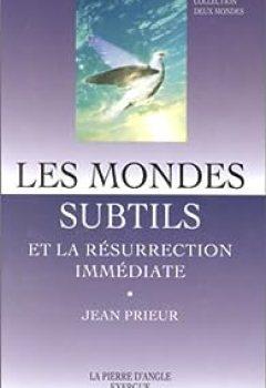 Livres Couvertures de Les Mondes Subtils : Et La Résurrection Immédiate