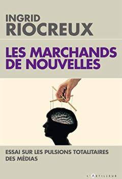 Télécharger Les Marchands de nouvelles : Essai sur les pulsions totalitaires des médias PDF eBook En Ligne
