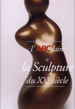 Livres Couvertures de L'ABCdaire de la sculpture du XXe siècle